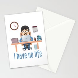 i have no life Stationery Cards