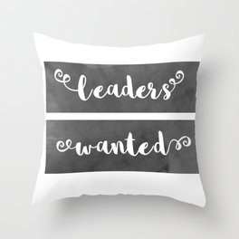 Leaders Wanted Throw Pillow
