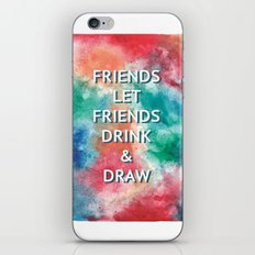 Friends Let Friends Drink and Draw iPhone & iPod Skin