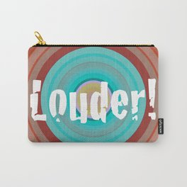Louder! Carry-All Pouch