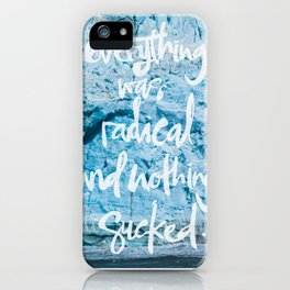 Everything was radical and nothing sucked. iPhone Case