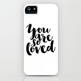 Nursery Decor You Are So Loved Nursery Printable Typographic Wall Art Typography Phrase Mini Learner iPhone Case