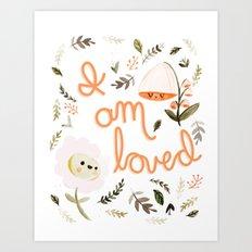 I Am Loved Botanical Print Art Print