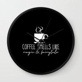 Coffee Smells Like Magic & Fairytale Wall Clock