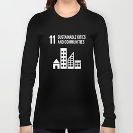 11 Sustainable Cities and Communities Global Goals  Long Sleeve T-shirt