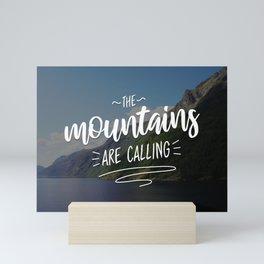 The Mountains are Calling Mini Art Print