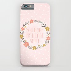 You make my heart smile Slim Case iPhone 6s
