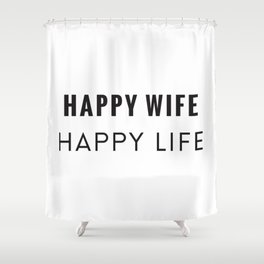 Happy Wife Shower Curtain