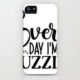 Water Bottle Designs Every Day I'm Guzzlin iPhone Case