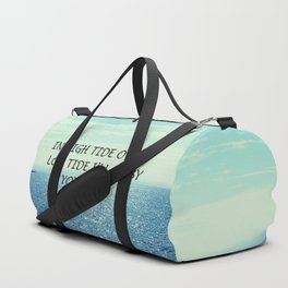In high tide or in low tide I'll be by your side Duffle Bag