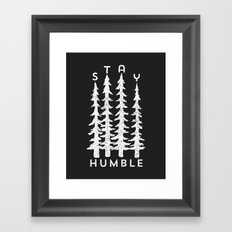 Stay Humble Framed Art Print