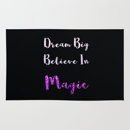 Dream Big, Believe In MAGIC Rug