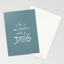 Life is Way Better With a Dog Stationery Cards