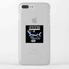 Sharks Will Kill You Clear iPhone Case
