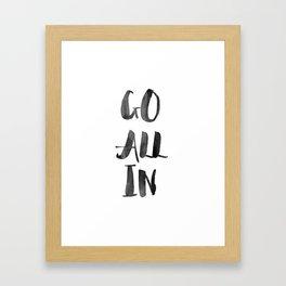 Go All In Framed Art Print