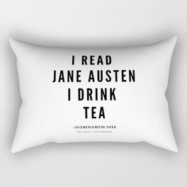 I read Jane Austen I drink tea Rectangular Pillow
