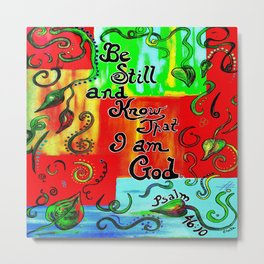 Be Still and Know that I am God Metal Print