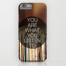 You Are What You Listen To iPhone 6s Slim Case