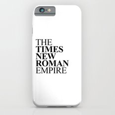 THE TIMES NEW ROMAN EMPIRE Slim Case iPhone 6s
