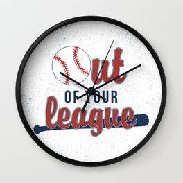 Out of Your League Wall Clock