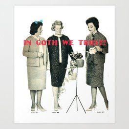 In Goth we trust Art Print