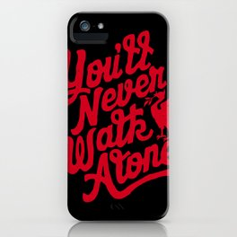 You'll Never Walk Alone -  Red on Black iPhone Case