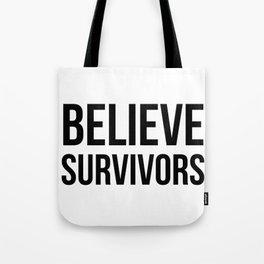 Believe Survivors Tote Bag