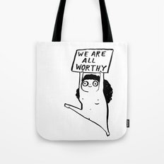 WE ARE ALL WORTHY Tote Bag