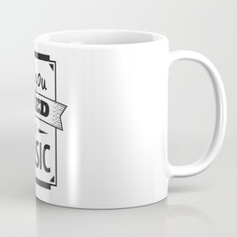 All you need is music Coffee Mug