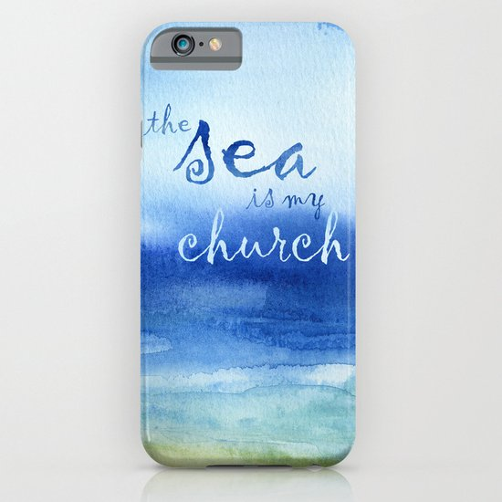 The Sea Is My Church (text) iPhone & iPod Case