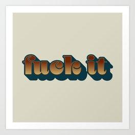 F It Statement  Art Print