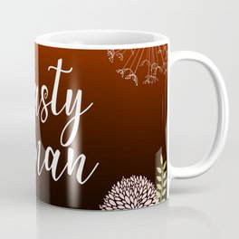 Floral Garden Nasty Woman Typography Coffee Mug