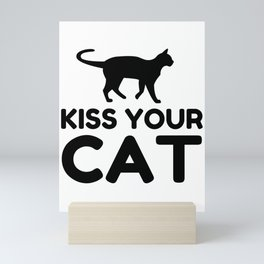 Kiss Your Cat Funny Mini Art Print