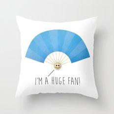 I'm A Huge Fan Throw Pillow