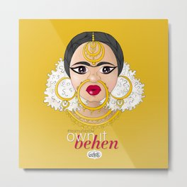 Hashtag Team Unibrow - Own It Behen (*Sister) Metal Print