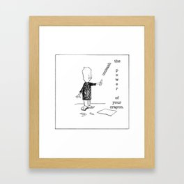 unleash the power of your crayon Framed Art Print
