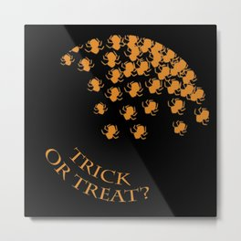 Trick or Treat: Halloween! Metal Print