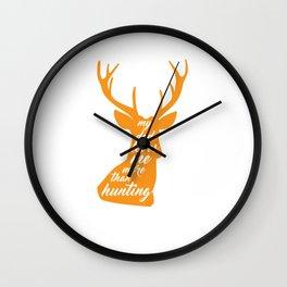 My Dad Loves Me More than Hunting Deer Hunter T-Shirt Wall Clock