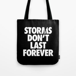 Storms don't last forever Tote Bag