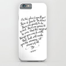 Oh, The Places You'll Go! Slim Case iPhone 6s