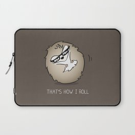 That's How I Roll Laptop Sleeve