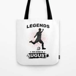 Soccer Birthday Gift Legends Are Born In August Tote Bag