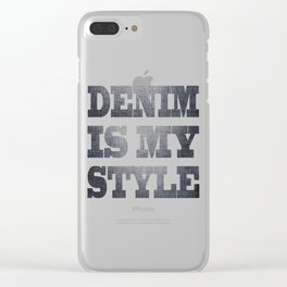 Denim is my stile Clear iPhone Case