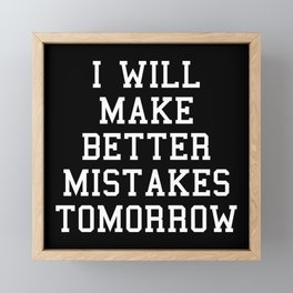Better Mistakes Funny Quote Framed Mini Art Print