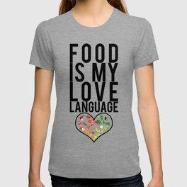 Food Is My Love Language Foodie Gift T-shirt