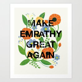 Make Empathy Great Again Art Print