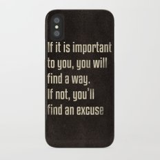 If it is important to you, you will find a way. - Motivational print iPhone X Slim Case