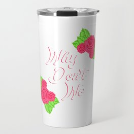 """Engagement Shirt For Soon To Be Brides """"Why Don't We"""" T-shirt Design Marriage Relationship Proposal Travel Mug"""