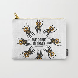 WE COME IN PEACE - Fuck You Human Race! (Poster 1) Carry-All Pouch