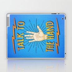 Talk to the hand! Funny Nerd & Geek Humor Statement Laptop & iPad Skin